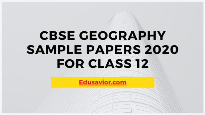 CBSE Geography Sample Papers 2020 for Class 12
