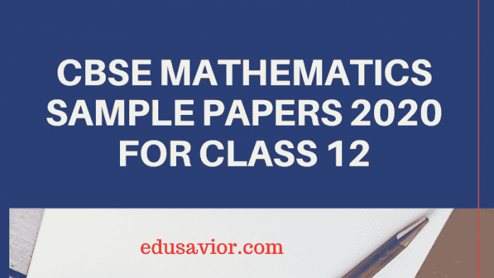 CBSE Mathematics Sample Papers 2020 for Class 12