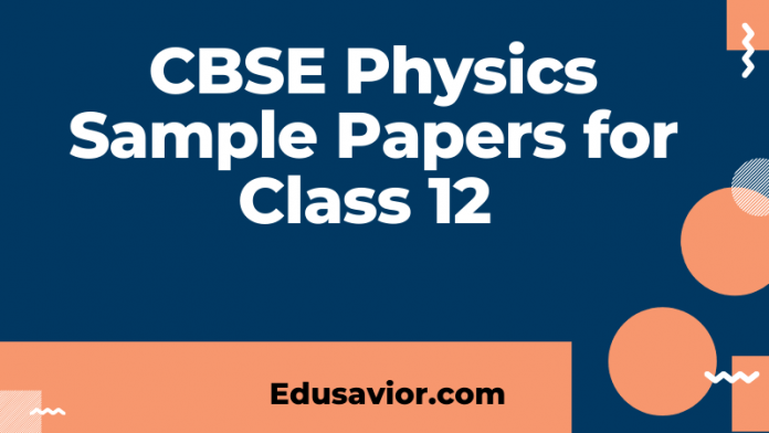 CBSE Physics Sample Papers