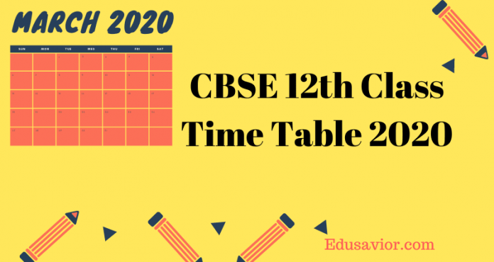 Central Board of Secondary Education12th Time Table 2020