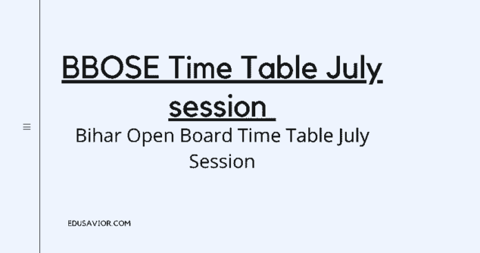 Bihar Open Board Time Table July Session | BBOSE 2021