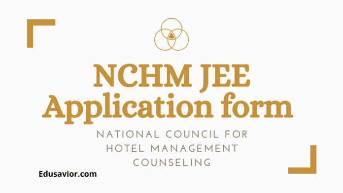 NCHM JEE Application from