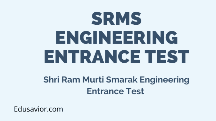 SRMS Engineering Entrance Test